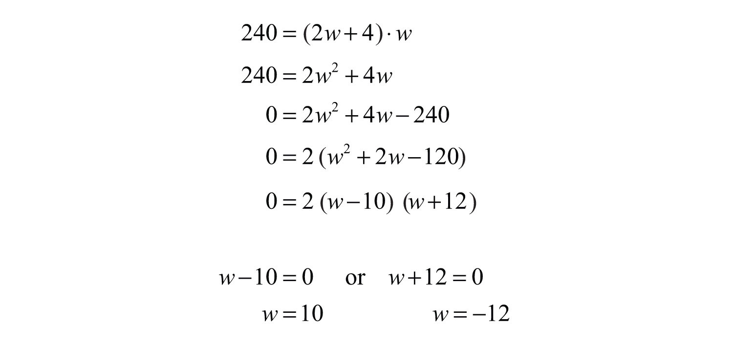 However, Since A Negative Width Is Not Defined, Choose The Positive  Solution, W=10 Back Substitute To Find